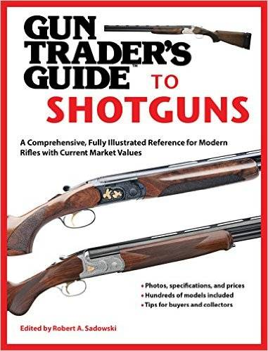 Gun Trader's Guide to Shotguns: A Comprehensive, Fully Illustrated Reference for Modern Shotguns with Current Market Values