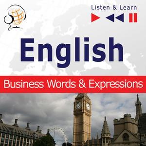 «English Business Words & Expressions - Listen & Learn to Speak (Proficiency Level: B2-C1)» by Dorota Guzik