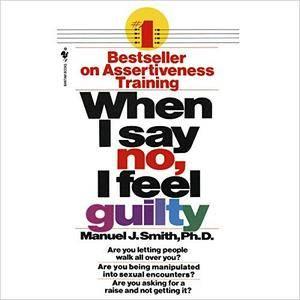 When I Say No, I Feel Guilty [Audiobook]
