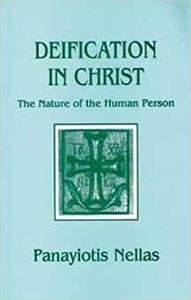 Deification in Christ: Orthodox Perspectives on the Nature of the Human Person   [Repost]