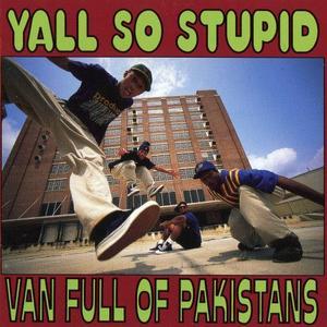 Yall So Stupid - Van Full Of Pakistans (1993) {Rowdy/Arista}