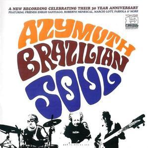 Azymuth - Brazilian Soul (2004) {FARO}