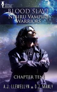 «Nibiru Vampire Warriors - Chapter Ten» by D.J. Manly,A.J. Llewellyn