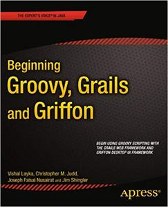 Beginning Groovy, Grails and Griffon (Repost)