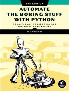 Automate the Boring Stuff with Python: Practical Programming for Total Beginners, 2nd Edition