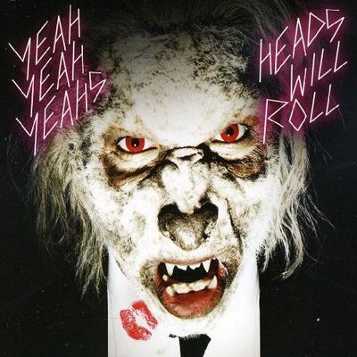 Yeah Yeah Yeahs - Heads Will Roll (Single) (2009)