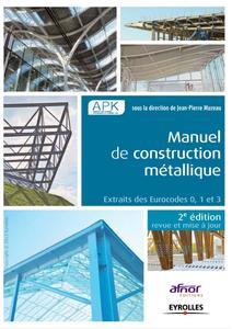 """Jean-Pierre Muzeau, """"Manuel de construction métallique : Extraits des Eurocodes 0, 1 et 3"""""""