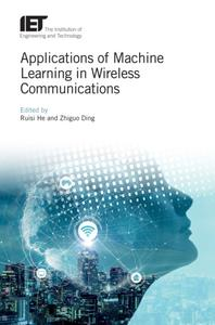 Applications of Machine Learning in Wireless Communications