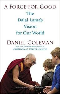 A Force for Good: The Dalai Lama's Vision for Our World (Repost)
