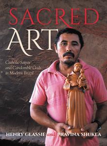 Sacred Art : Catholic Saints and Candomble Gods in Modern Brazil
