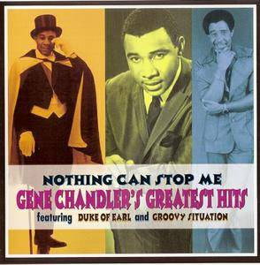 Gene Chandler - Nothing Can Stop Me: Gene Chandler's Greates (1994)