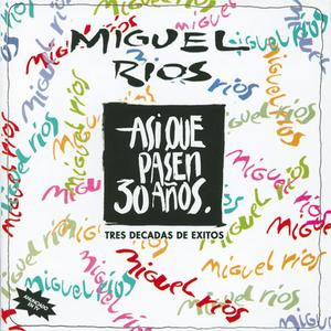 Miguel Ríos - Así Que Pasen 30 Años (Tres Décadas De Éxitos) (2CD) (1992) {Polydor}
