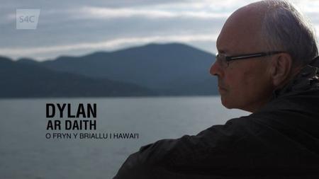 S4C Dylan ar Daith - O Fryn y Briallu i Hawai'i (2014)