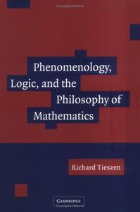 Phenomenology, Logic, and the Philosophy of Mathematics (repost)