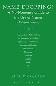 Name Dropping? : A No-Nonsense Guide to the Use of Names in Everyday Language (Repost)