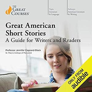Great American Short Stories: A Guide for Writers and Readers [Audiobook]