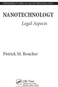 """""""Nanotechnology: Legal Aspects"""" by Patrick M. Boucher"""