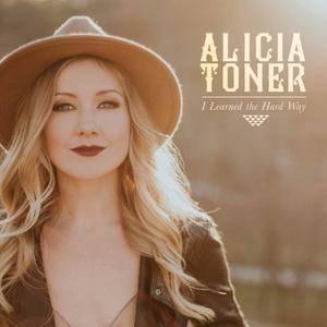 Alicia Toner - I Learned The Hard Way (2017)
