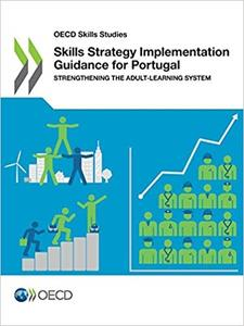 Skills Strategy Implementation Guidance for Portugal: Strengthening the Adult-Learning System