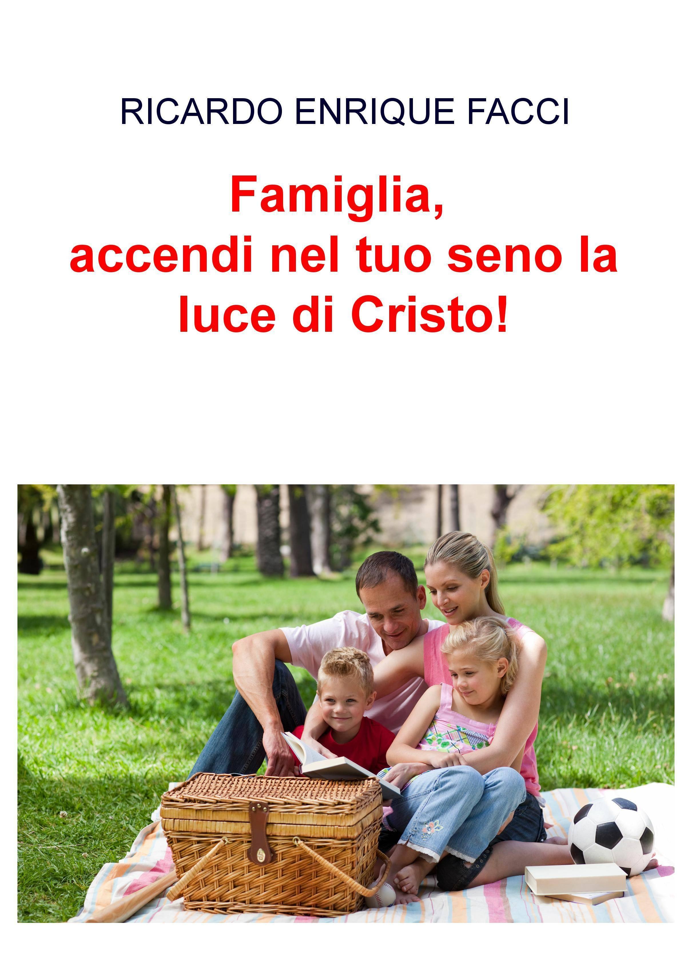 Famiglia, accendi nel tuo seno la luce di Cristo!