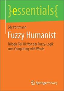 Fuzzy Humanist: Trilogie Teil III: Von der Fuzzy-Logik zum Computing with Words