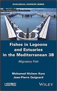 Fishes in Lagoons and Estuaries in the Mediterranean 3B: Migratory Fish