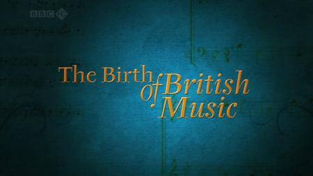 BBC - The Birth of British Music (2009)