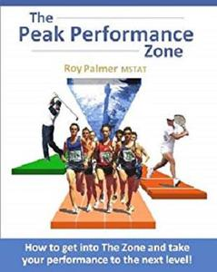 The Peak Performance Zone: How to get into The Zone and take your performance to the next level.