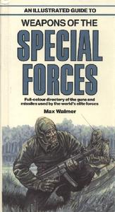 An Illustrated Guide to Weapons of the Specia Forces