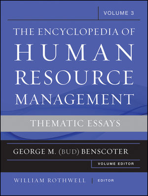 Encyclopedia of Human Resource Management, Critical and Emerging Issues in Human Resources (Volume 3)