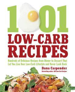 1001 Low-Carb Recipes: Hundreds of Delicious Recipes from Dinner to Dessert That Let You Live Your Low-Carb... (repost)