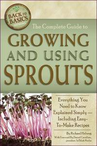 Complete Guide to Growing and Using Sprouts (Back to Basics Growing)