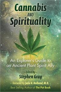 Cannabis and Spirituality: An Explorer's Guide to an Ancient Plant Spirit Ally [Audiobook]