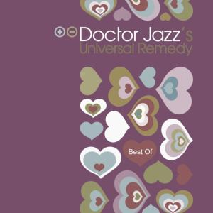 Doctor Jazz's Universal Remedy - Best Of (2018)