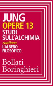 Carl Gustav Jung - Opere 13. Studi sull'alchimia (2014)