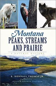 Montana Peaks, Streams and Prairie: A Natural History