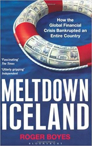 Meltdown Iceland: How the Global Financial Crisis Bankupted an Entire Country