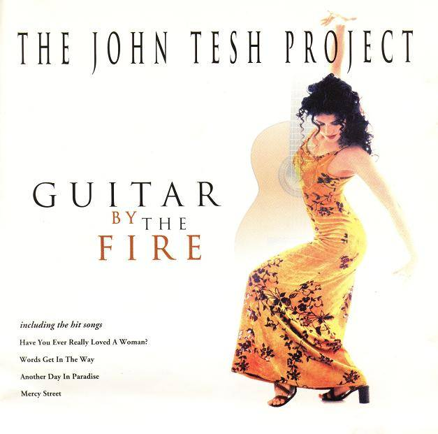 The John Tesh Project - Guitar By The Fire (1998)