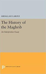 The History of the Maghrib: An Interpretive Essay