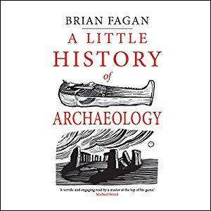 A Little History of Archaeology [Audiobook]
