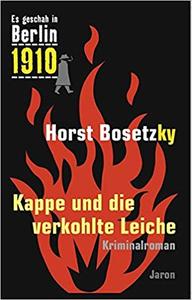 Kappe und die verkohlte Leiche - Horst Bosetzky