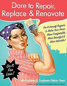 Dare to Repair, Replace & Renovate