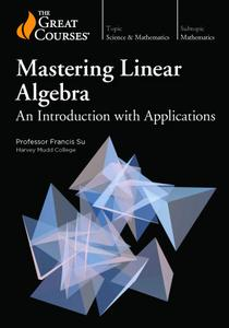 TTC Video - Mastering Linear Algebra: An Introduction with Applications [HD]