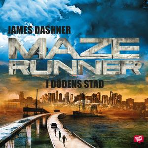 «Maze runner - I dödens stad» by James Dashner
