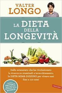 Valter Longo - La dieta della longevità (2016) [Repost]