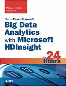Big Data Analytics with Microsoft HDInsight in 24 Hours, Sams Teach Yourself