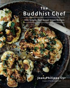 The Buddhist Chef 100 Simple, Feel Good Vegan Recipes