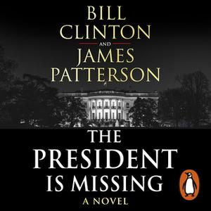 «The President is Missing» by James Patterson,President Bill Clinton
