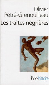 """Olivier Pétré-Grenouilleau, """"Les Traites négrières: Essai d'histoire globale"""" (repost)"""