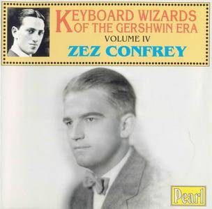 Zez Confrey - Keyboard Wizards Of The Gershwin Era - Volume IV (1921-1943) {Pearl GEMM CD 9204 rel 1998}